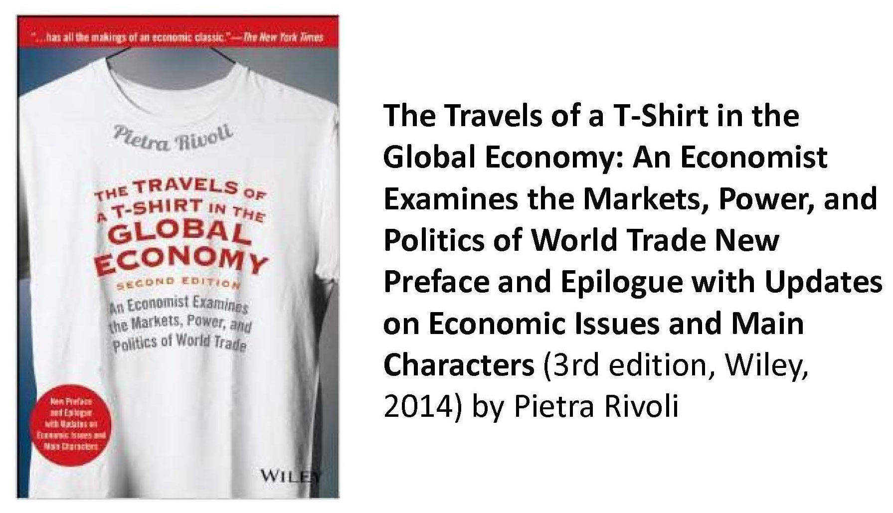 travels of a t shirt in the global economy Praise for the travels of a t-shirt in the global economyengrossing (rivoli) goes wherever the t-shirt goes new york public library browse options.